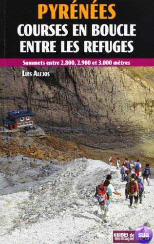 Pyrénées, parcours circulaires entre refuges par Luis Alejos Escarpe