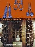 Gesenkschmiede Hendrichs: Solinger Industriegeschichte zwischen Handwerk und Fabrik