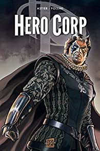 Hero corp, tome 3 par Follini
