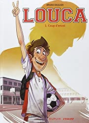 Louca, tome 1 : Coup d'envoi