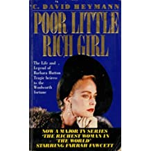 Poor Little Rich Girl: Life and Legend of Barbara Hutton by C.David Heymann (1991-09-01)