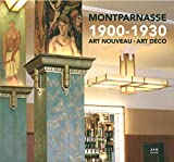 Montparnasse 1900-1930 - Art nouveau - Art déco
