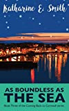 As Boundless as the Sea: Book Three of the Coming Back to Cornwall series