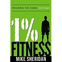 1% Fitness: Move Better. Train Smarter. Live Longer. (English Edition)