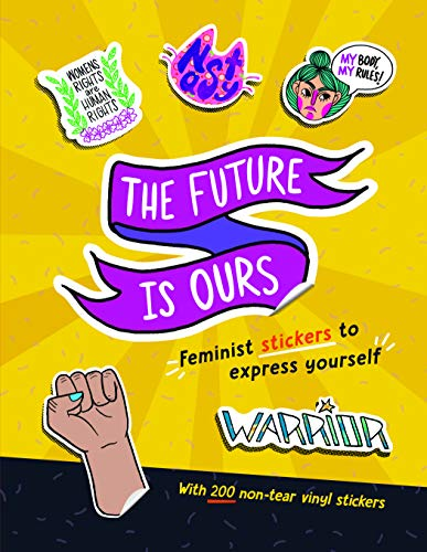 The Future is Ours: Feminist Stickers to Express Yourself (Sticker Power) -