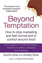 Beyond Temptation: How to stop overeating and feel normal and in control around food by Audrey Boss (2013-10-01)