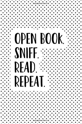 Open Book Sniff Read Repeat: A Matte 6x9 Inch Softcover Notebook Journal With 120 Blank Lined Pages And A Funny Book Loving Cover Slogan por Enrobed Polka Dot Journals