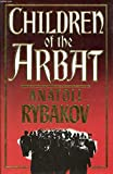 Children of the Arbat by Anatoli Rybakov front cover