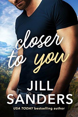 Closer to You (Haven, Montana Book 1) by [Sanders, Jill]