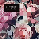 Every Open Eye: Deluxe Edition by Chvrches (2015-08-03)