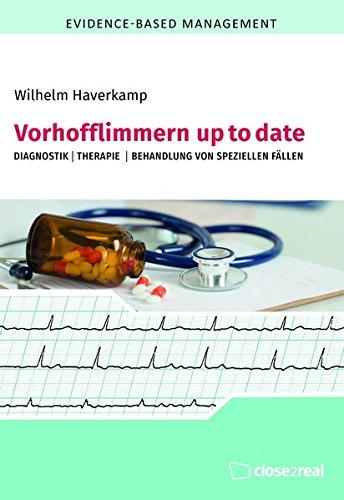 Vorhofflimmern up to date: DIagnostik I Therapie I Behandlung von speziellen Fällen