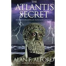 The Atlantis Secret: A Complete Decoding of Plato's Lost Continent (English Edition)