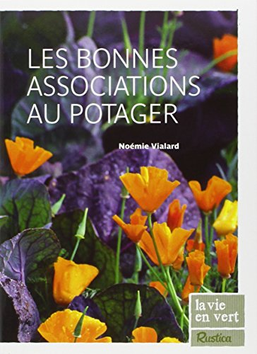 Les bonnes associations au potager por From Editions Rustica