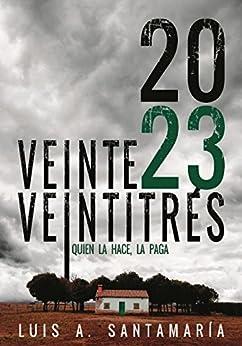VEINTE VEINTITRÉS: Despídete de Oli, Alyssa y el Yayo en este thriller de misterio (Ámbar nº 3) (Spanish Edition) by [Santamaría, Luis A.]