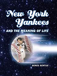 New York Yankees and the Meaning of Life: