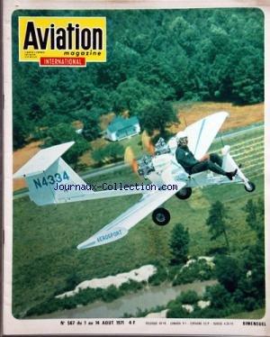 AVIATION MAGAZINE [No 567] du 01/08/1971 - INTERVIEW EXCLUSIVE / LOUIS COUHE - ASTRONAUTIQUE / EN JEEP SUR LA LUNE - FORCES AERIENNES ETMISSILES - ES ROUTES AERIENNES DU MONDE - L'AEROSPORT RAIL - LE TROPHEE INTERNATIONAL LEON BIANCOTTO - VOL A VOILE - PARACHUTISME - AEROMODELISME - SPOTTING par Collectif