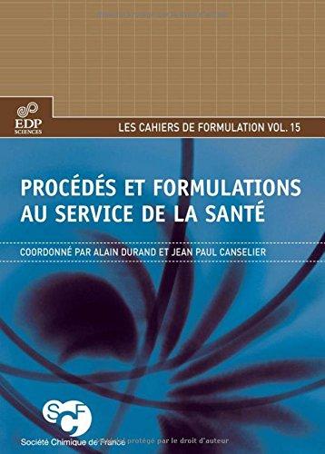 Procédés et formulations au service de la santé par Alain Durand, Jean-Paul Canselier, Collectif