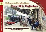 Railways & Recollections Snow Hill to Cheltenham