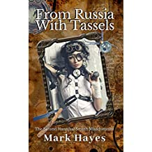 From Russia With Tassels: The Second Hannibal Smyth Misadventure (The Hannibal Smyth Misadventures Book 2)