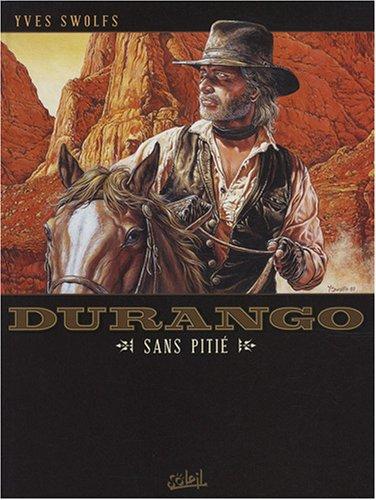 Durango, Tome 13 : Sans pitié par Yves Swolfs