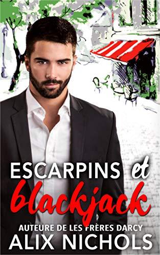 Escarpins et blackjack: une comédie romantique par Alix Nichols