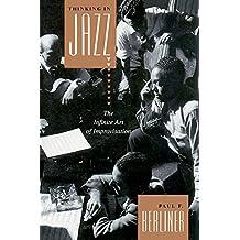 Thinking in Jazz: The Infinite Art of Improvisation (Chicago Studies in Ethnomusicology)