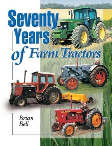 Seventy Years of Farm Tractors by Brian Bell (2012-10-12)