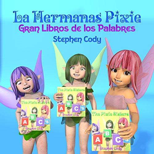 La Hermanas Pixie Gran Libro de las Palabras por Stephen Cody
