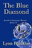 The Blue Diamond: Jewelers Gemstone Mystery Series #1 (Jewelers Gemstone Mysteries)