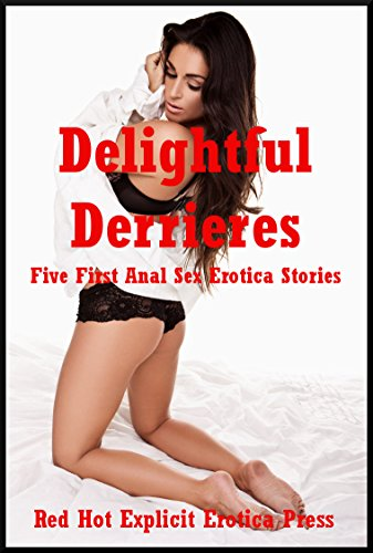Delicious Erotica: Five Explicit Erotica Stories