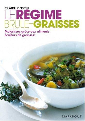 Télécharger Le régime brà»le-graisses : Maigrissez grâce aux aliments brà»leurs de graisses PDF Livre En Ligne