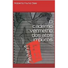 O caderno vermelho dos atos impuros (Portuguese Edition)