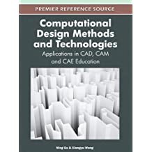 Computational Design Methods and Technologies: Applications in CAD, CAM and CAE Education