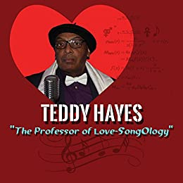 Liner Notes for: The Professor of Love-SongOlogy by [Hayes, Teddy]