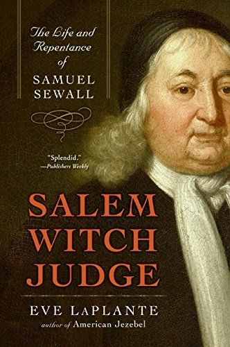 Salem Witch Judge: The Life and Repentance of Samuel (Ma An Halloween Salem)