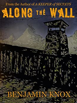 Along The Wall by [Knox, Benjamin]