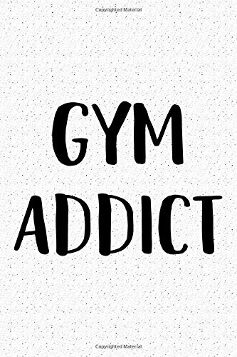bedf71850c Gym Addict: A 6x9 Inch Matte Softcover Journal Notebook With 120 Blank  Lined Pages And
