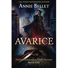 Avarice: Pyrrh Considerable Crimes Division: Book One: Volume 1 by Annie Bellet (2013-04-06)