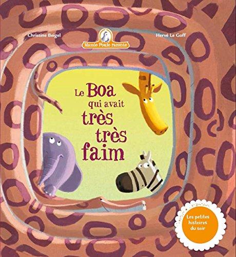 Mamie Poule raconte - Le Boa qui avait très faim par Christine Beigel