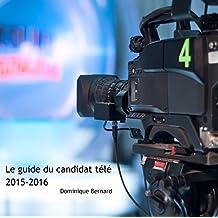 Le Guide du Candidat Télé 2015-2016