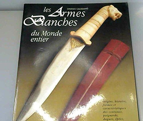 LES ARMES BLANCHES DU MONDE ENTIER. 3ème édition