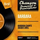 Barbara chante Jacques Brel (Mono Version)