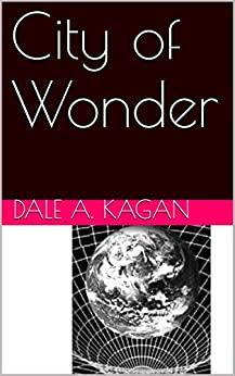 City of Wonder & Spies By Night by [Kagan, Dale]