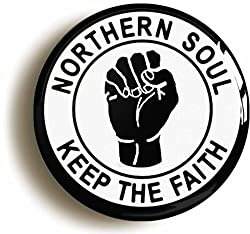 Northern Soul Keep The Faith Black Fist Badge Button Pin (Size Is 1inch 25mm Diameter)