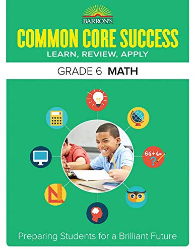 Barron's Common Core Success Grade 6 Math: Preparing Students for a Brilliant Future