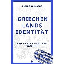 Griechenlands Identität: Geschichte und Menschen verstehen