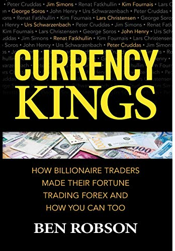 Currency Kings: How Billionaire Traders Made their Fortune Trading Forex and How You Can Too - Exchange Geld Rate