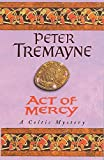 Act of Mercy (Sister Fidelma Mysteries Book 8)