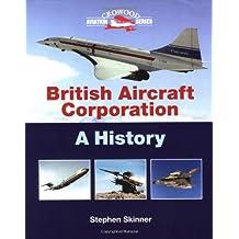 British Aircraft Corporation: A History (Crowood Aviation)