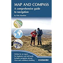 Map and Compass: A comprehensive guide to navigation (Cicerone Techniques Guide)